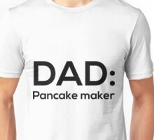 Dad: Pancake Maker Funny T Shirts For Dad Unisex T-Shirt