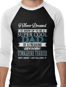 Super Cool Dad Of A Freaking Awesome Yorkshire Terrier Men's Baseball ¾ T-Shirt