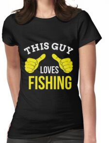 THIS GUY LOVES FISHING Womens Fitted T-Shirt