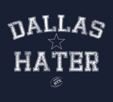 Be A True Dallas Hater by htxsmack