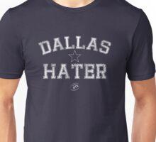 Be A True Dallas Hater Unisex T-Shirt
