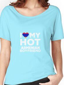 I Love My Hot Armenian Boyfriend Women's Relaxed Fit T-Shirt