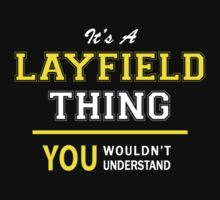 It's A LAYFIELD thing, you wouldn't understand !! by satro