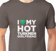 I Love My Turkmen Girlfriend Unisex T-Shirt