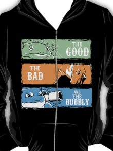 The Good,The Mad The Bubbly T-Shirt