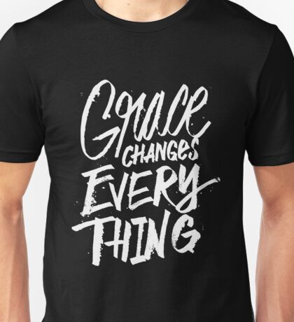 Grace Changes Everything - Christian Unisex T-Shirt