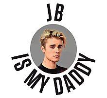 JB Is My Daddy - Justin Bieber Photographic Print