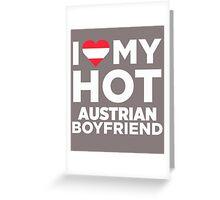 I Love My Hot Austrian Boyfriend Greeting Card