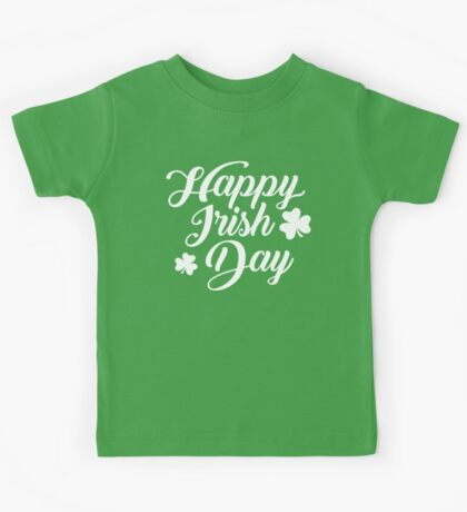 Happy irish day Kids Tee