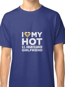 I Love My Hot U.S. Virgin Islands Classic T-Shirt