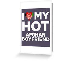 I Love My Hot Afghan Boyfriend Greeting Card
