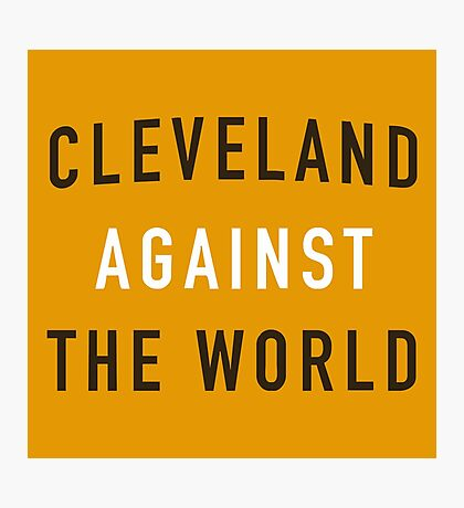 Cleveland against the world Photographic Print