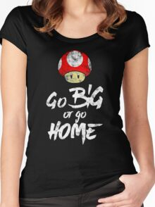 Go Big or Go Home Women's Fitted Scoop T-Shirt