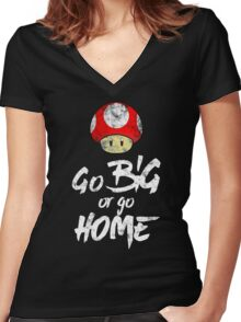 Go Big or Go Home Women's Fitted V-Neck T-Shirt