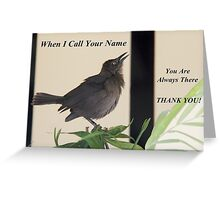 When I Call Your Name... Greeting Card