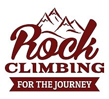 Rock Climbing For The Journey Photographic Print