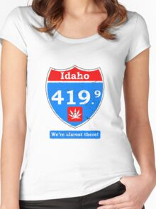 "Idaho 419.9...The ""Almost There"" State Cannabis Shirts For Men Women's Fitted Scoop T-Shirt"