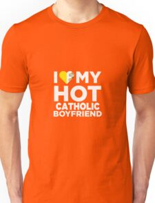 I Love My Hot Catholic Boyfriend Unisex T-Shirt