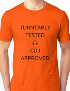 Turntable Tested CDJ Approved DJ Unisex T-Shirt