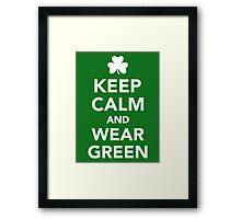 Keep calm and wear green Framed Print