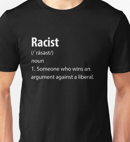 Racist definition Pro-Trump #MAGA Unisex T-Shirt