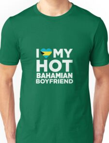 I Love My Hot Bahamian Boyfriend Unisex T-Shirt