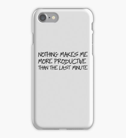 Nothing makes me more productive than the last minute iPhone Case/Skin