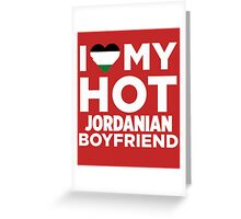 I Love My Hot Jordanian Boyfriend  Greeting Card