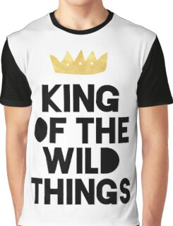 KING OF THE WILD THINGS Graphic T-Shirt