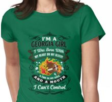 I'm a georgia girl I was born with my heart on my sleeve a fire in my soul and a mouth I can't control t-shirt Womens Fitted T-Shirt