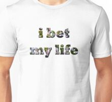 I Bet My Life- Floral Unisex T-Shirt