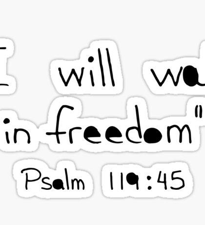Psalm 119:45 Sticker
