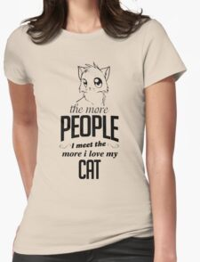 The More People I Meet The More I Love My Cat T-Shirt