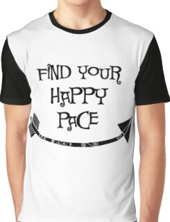 Find Your Happy Pace Quote Graphic T-Shirt
