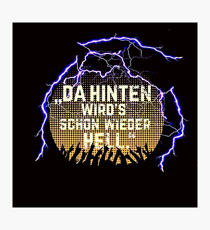 """Festival-Shirt """"Da hinten wird's schon wieder hell""""  Photographic Print"""