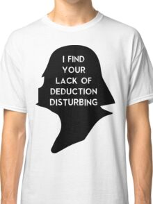 I find your lack Classic T-Shirt