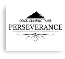 Rock Climbing Takes Perseverance Canvas Print