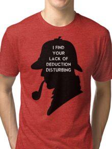 Sherlock I find your lack Tri-blend T-Shirt