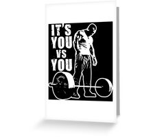 It's You vs You Greeting Card