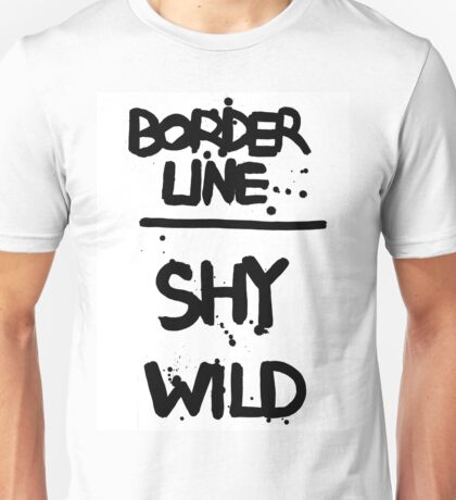 BORDERLINE SHY WILD Unisex T-Shirt