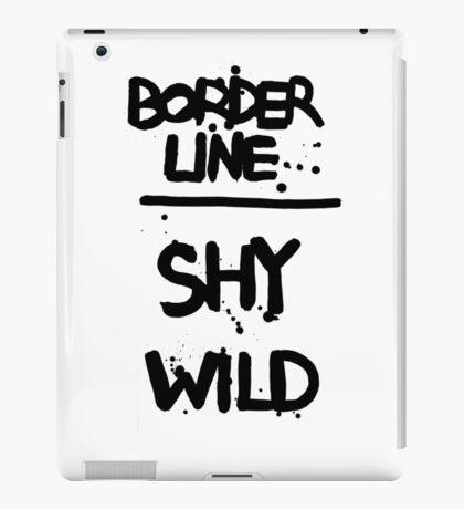 BORDERLINE SHY WILD iPad Case/Skin