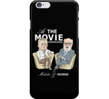 At the Movie Downloads with Malcolm and George iPhone Case/Skin