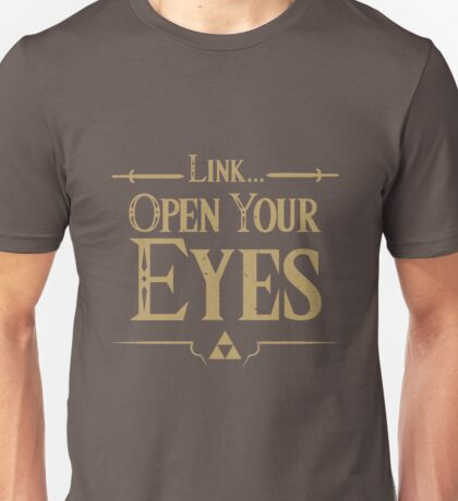 Link... Open your eyes Unisex T-Shirt
