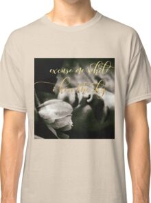 Excuse me while I kiss the sky black and white photo gold typography Classic T-Shirt