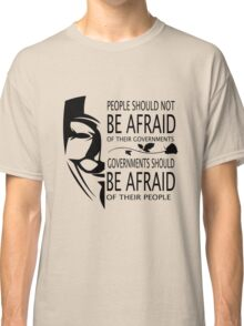 Governments Be Afraid Classic T-Shirt