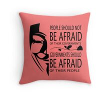 Governments Be Afraid Throw Pillow