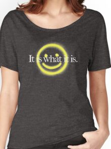 It is what it is - black version Women's Relaxed Fit T-Shirt