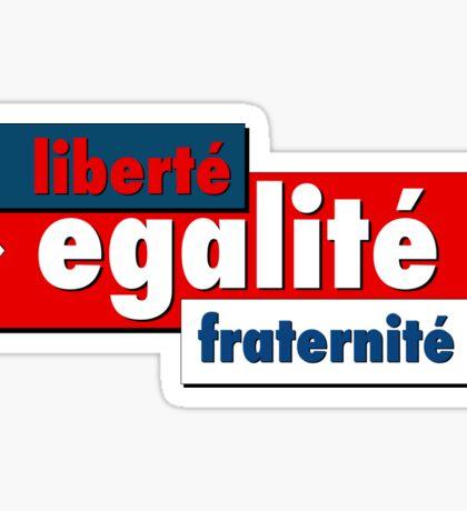 Liberté, Egalité, Fraternité Sticker