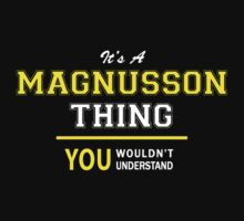 It's A MAGNUSSON thing, you wouldn't understand !! by satro