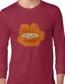I Love Libraries (rust) Long Sleeve T-Shirt